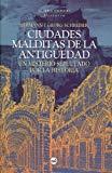 Portada de CIUDADES MALDITAS DE LA ANTIGÜEDAD: UN MISTERIO SEPULTADO POR LA HISTORIA