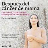Portada de DESPUES DEL CANCER DE MAMA: COMO MEJORAR LA CALIDAD DE VIDA DURANTE Y DESPUES DE LA ENFERMEDAD