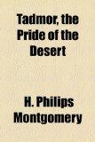 Portada de TADMOR, THE PRIDE OF THE DESERT
