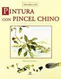 Portada de PINTURA CON PINCEL CHINO: LUZ-COLOR-COMPOSICION-ESTILO-INSPIRACION