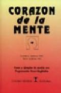Portada de CORAZON DE LA MENTE: CASOS Y EJEMPLOS DE CAMBIO CON PROGRAMACION NEURO-LINGÜISTICA