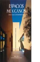 Portada de ESPACIOS MEXICANOS: ONCE CASAS CONTEMPORANEAS