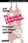 Portada de EL LENGUAJE CORPORAL: PROYECTAR UNA IMAGEN POSITIVA