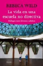 Portada de LA VIDA EN UNA ESCUELA NO DIRECTIVA (EBOOK)