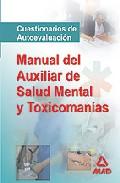 Portada de MANUAL DE LOS AUXILIARES DE SALUD MENTAL Y TOXICOMANIAS. CUESTIONARIO DE AUTOEVALUACION