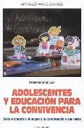 Portada de ADOLESCENTES Y EDUCACION PARA LA CONVIVENCIA: DE LA VIOLENCIA Y EL ACOSO A LA CONVIVENCIA Y SUS RETOS