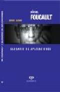Portada de MICHEL FOUCAULT: GLOSARIO DE APLICACIONES