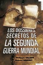 Portada de LOS DOSSIERES SECRETOS DE LA SEGUNDA GUERRA MUNDIAL