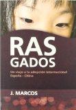 Portada de RASGADOS: UN VIAJE A LA ADOPCION INTERNACIONAL ESPAÑA-CHINA