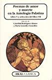 Portada de POEMAS DE AMOR Y MUERTE EN LA ANTOLOGIA PALATINA: LIBRO V Y SELECCION DEL LIBRO VII