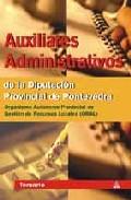 Portada de AUXILIARES ADMINISTRATIVOS DE LA DIPUTACION PROVINCIAL DE PONTEVEDRA: TEMARIO