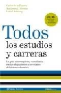 Portada de TODOS LOS ESTUDIOS Y CARRERAS:LA GUIA MAS COMPLETA Y ACTUALIZADA,CON LAS ADAPTACIONES Y NOVEDADES DEL SISTEMA EDUCATIVO
