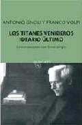 Portada de LOS TITANES VENIDEROS: IDEARIO ULTIMO. CONVERSACIONES CON ERNST JÜNGER
