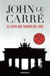 Portada de EL ESPÍA QUE SURGIÓ DEL FRÍO