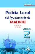 Portada de POLICIA LOCAL DEL AYUNTAMIENTO DE MADRID: TEMARIO, VOLUMEN II