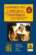 Portada de EXAMENES MIR Y FAMILIA 97: COMENTADOS POR LOS PROFESORES DEL CURSO INTENSIVO MIR ASTURIAS, VOL. 4