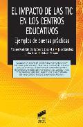 Portada de EL IMPACTO DE LAS TIC EN LOS CENTROS EDUCATIVOS: EJEMPLOS DE BUENAS PRACTICAS