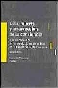 Portada de VIDA, MUERTE Y RESURRECCION DE LA CONCIENCIA: ANALISIS FILOSOFICODE LAS REVOLUCIONES CIENTIFICAS EN LA PSICOLOGIA CONTEMPORANEA