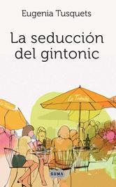 Portada de LA SEDUCCIÓN DEL GINTONIC (EBOOK)