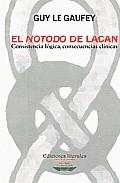 Portada de EL NOTODO DE LACAN: CONSISTENCIA LÓGICA, CONSECUENCIAS CLINICAS