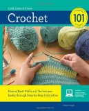 Portada de CROCHET 101: MASTER BASIC SKILLS AND TECHNIQUES EASILY THROUGH STEP-BY-STEP INSTRUCTION