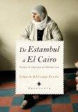 Portada de DE ESTAMBUL A EL CAIRO: DIARIO DE VIAJE POR UN ORIENTE ROTO