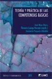 Portada de TEORIA Y PRACTICA DE LAS COMPETENCIAS BASICAS (COLECCION CRITICA Y FUNDAMENTOS Nº 33
