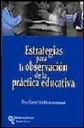 Portada de ESTRATEGIAS PARA LA OBSERVACION DE LA PRACTICA EDUCATIVA