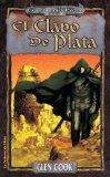 Portada de EL CLAVO DE PLATA: UN LIBRO DE LA COMPAÑIA NEGRA