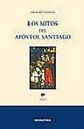 Portada de LOS MITOS DEL APOSTOL SANTIAGO