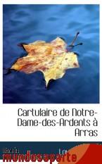 Portada de CARTULAIRE DE NOTRE-DAME-DES-ARDENTS À ARRAS