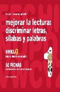 Portada de MEJORAR LA LECTURA 1 DISCRIMINAR LETRAS, SILABAS Y PALABRAS
