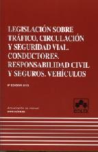 Portada de LEGISLACION SOBRE TRAFICO, CIRCULACION Y SEGURIDAD VIAL. CONDUCTORES. RESPONSABILIDAD CIVIL Y SEGUROS. VEHICULOS: COMENTARIOS, JURISPRUDENCIA, DOCTRINA, CONCORDANCIAS