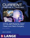 Portada de CURRENT DIAGNOSIS & TREATMENT OTOLARYNGOLOGY: HEAD AND NECK SURGERY (LANGE CURRENT SERIES)