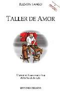 Portada de TALLER DE AMOR EL AMOR ES LA MATERIA PRIMA DEL TALLER DE LA VIDA