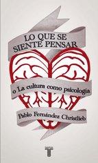 Portada de LO QUE SE SIENTE PENSAR O LA CULTURA COMO PSICOLOGÍA (EBOOK)
