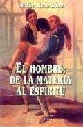 Portada de EL HOMBRE, DE LA MATERIA AL ESPIRITU