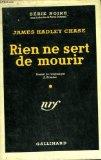 Portada de RIEN NE SERT DE MOURIR. ( THIS WAY FOR A SHROUD). COLLECTION : SERIE NOIRE AVEC JAQUETTE N° 198