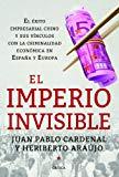 Portada de EL IMPERIO INVISIBLE: EL ÉXITO EMPRESARIAL CHINO Y SUS VÍNCULOS CON LA CRIMINALIDAD ECONÓMICA EN ESPAÑA Y EUROPA