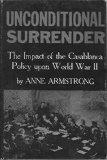 Portada de UNCONDITIONAL SURRENDER: THE IMPACT OF THE CASABLANCA POLICY UPON WORLD WAR II