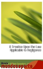 Portada de A TREATISE UPON THE LAW APPLICABLE TO NEGLIGENCE