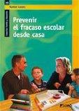 Portada de PREVENIR EL FRACASO ESCOLAR DESDE CASA: COLECCION FAMILIA Y EDUCACION