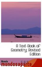 Portada de A TEXT-BOOK OF GEOMETRY: REVISED EDITION