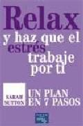 Portada de RELAX Y HAZ QUE EL ESTRES TRABAJE POR TI