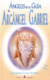 Portada de ANGELES DE LA GUIA - EL ARCANGEL GABRIEL