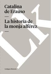 Portada de LA HISTORIA DE LA MONJA ALFÉREZ - EBOOK