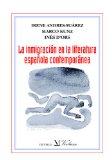 Portada de LA INMIGRACIÓN EN LA LITERATURA ESPAÑOLA CONTEMPORÁNEA