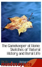 Portada de THE GAMEKEEPER AT HOME: SKETCHES OF NATURAL HISTORY AND RURAL LIFE