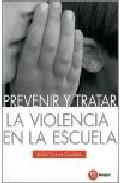 Portada de PREVENIR Y TRATAR LA VIOLENCIA EN LA ESCUELA