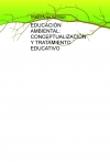 Portada de EDUCACIÓN AMBIENTAL: CONCEPTUALIZACIÓN Y TRATAMIENTO EDUCATIVO